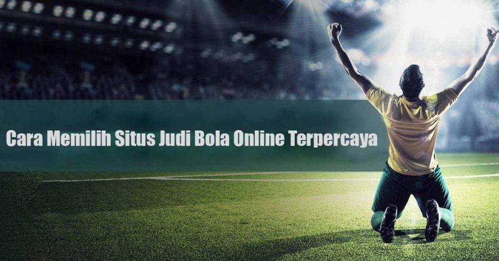 cara jitu memilih situs judi bola online